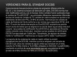 versiones para el standar docsis
