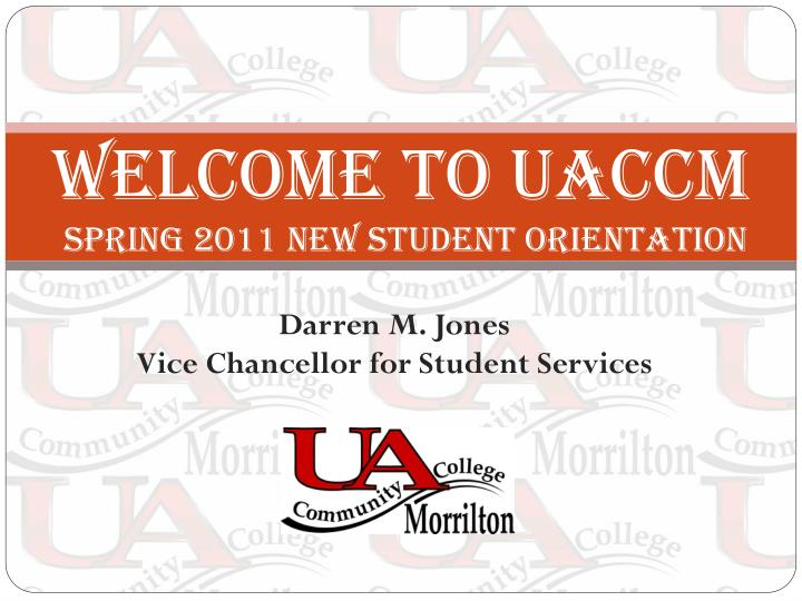 welcome to uaccm spring 2011 new student orientation n.