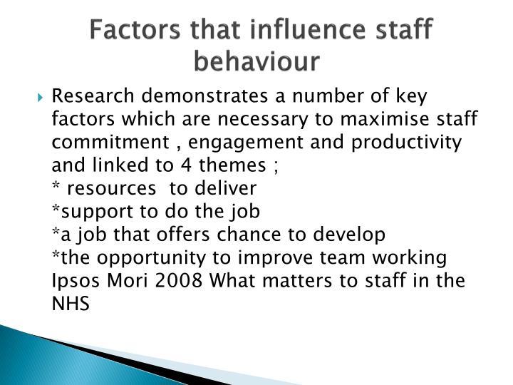 Factors that influence staff behaviour