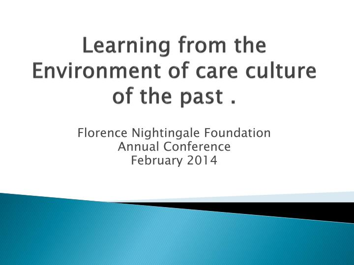Learning from the environment of care culture of the past