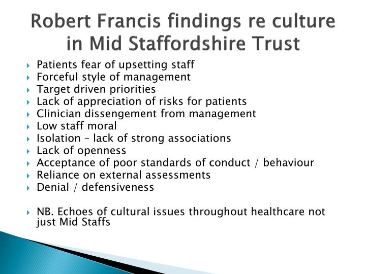 Robert Francis findings re culture in Mid Staffordshire Trust
