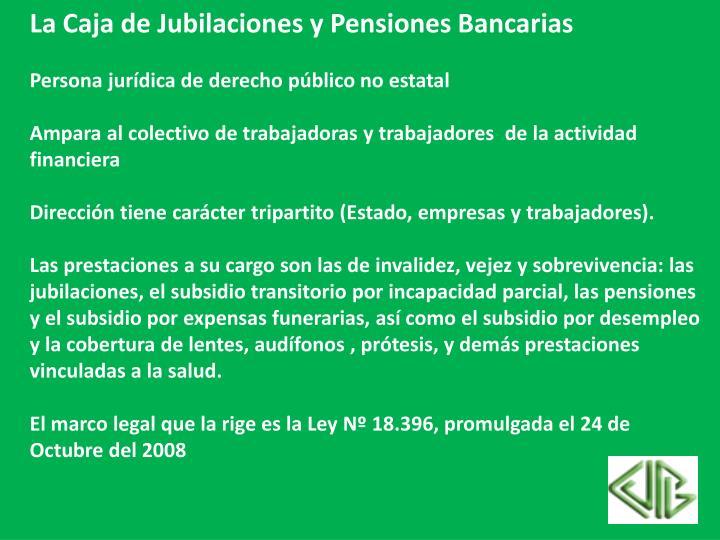 La Caja de Jubilaciones y Pensiones Bancarias