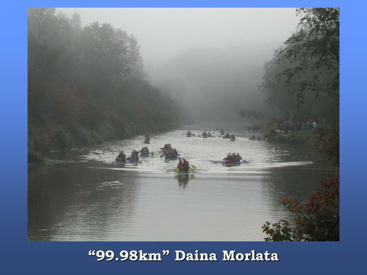 """""""99.98km"""" Daina Morlata"""