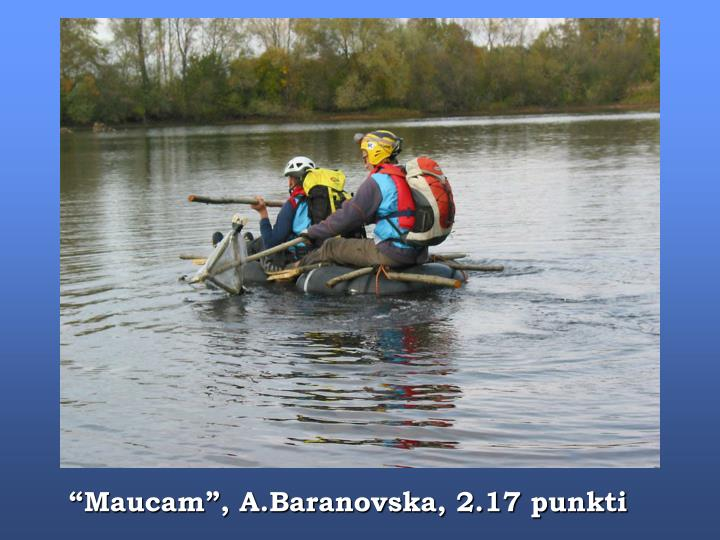 """""""Maucam"""", A.Baranovska, 2.17 punkti"""