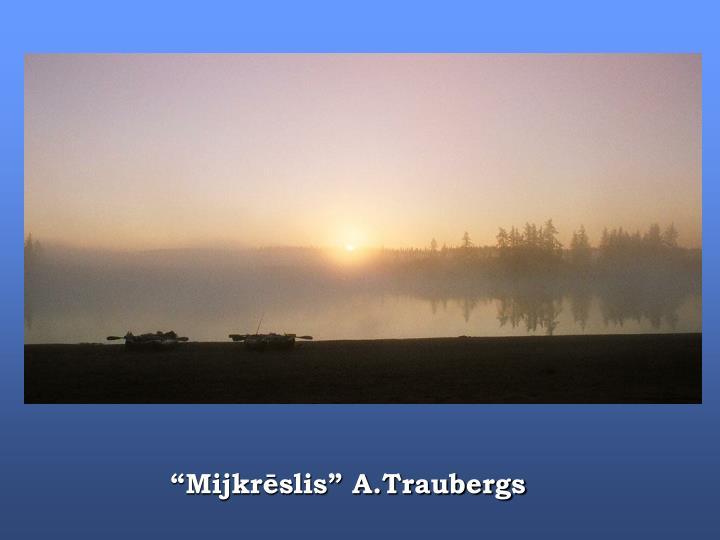 """""""Mijkrēslis"""" A.Traubergs"""