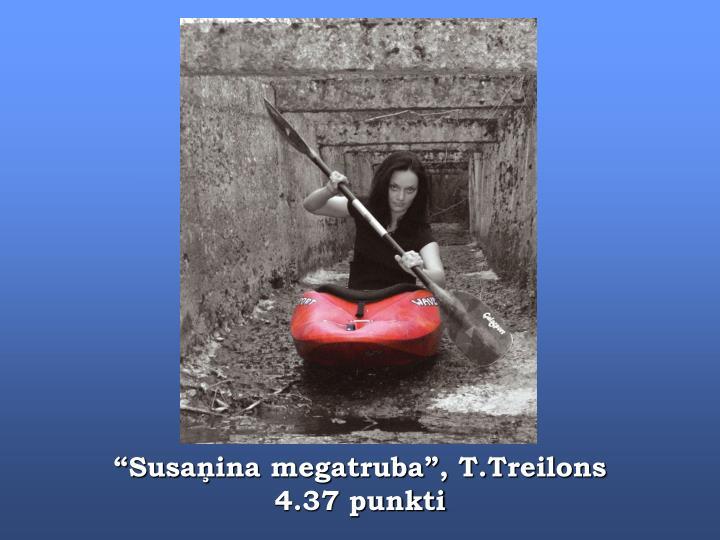 """""""Susaņina megatruba"""", T.Treilons"""