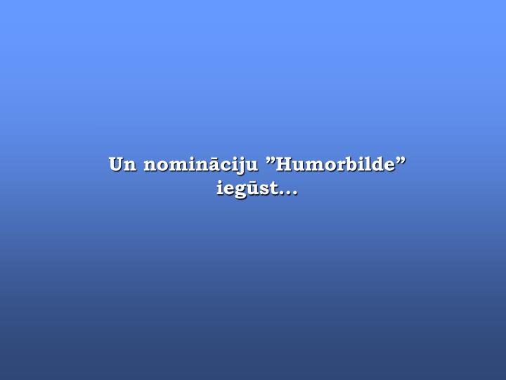 "Un nomināciju ""Humorbilde"""