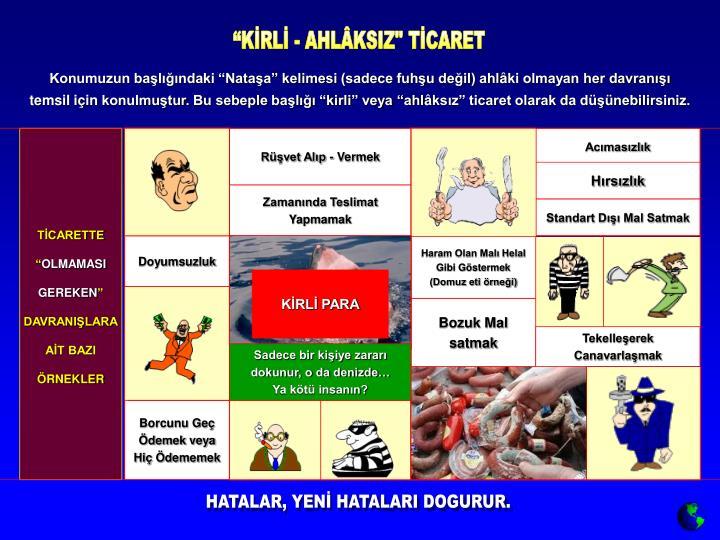 """""""KİRLİ - AHLÂKSIZ"""" TİCARET"""