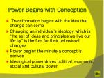 power begins with conception