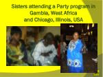 sisters attending a party program in gambia west africa and chicago illinois usa