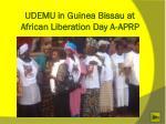 udemu in guinea bissau at african liberation day a aprp