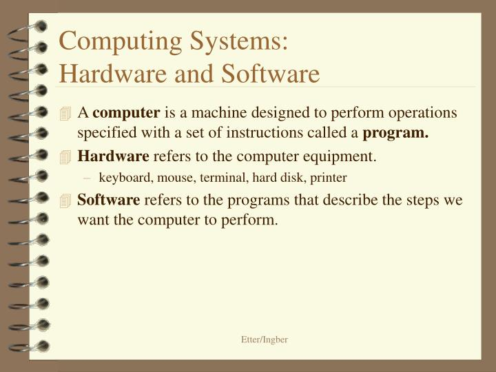 Computing systems hardware and software
