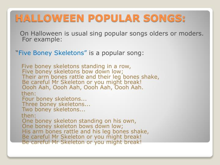 On Halloween is usual sing popular songs