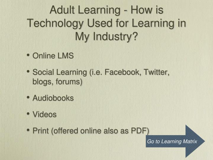 Adult Learning - How is Technology Used for Learning in My Industry?