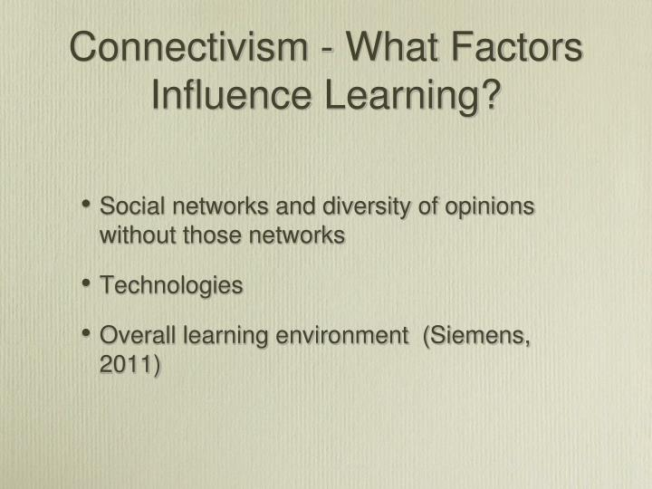 Connectivism - What Factors Influence Learning?