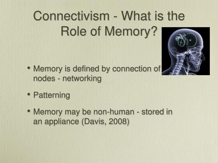Connectivism - What is the Role of Memory?