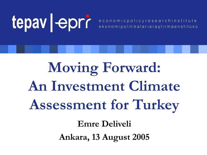 Moving forward an investment climate assessment for turkey