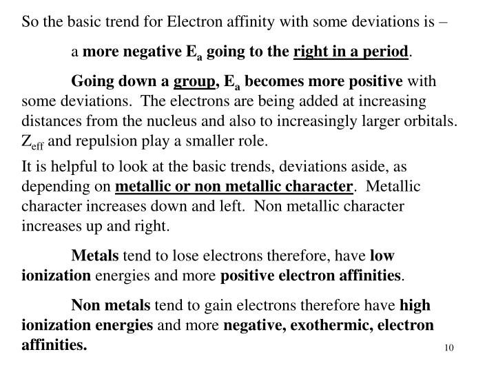 So the basic trend for Electron affinity with some deviations is –