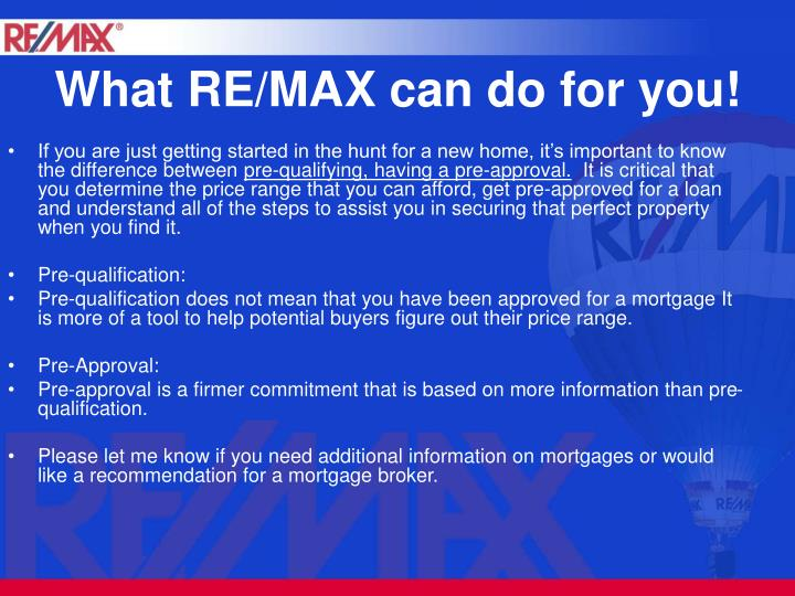 What RE/MAX can do for you!