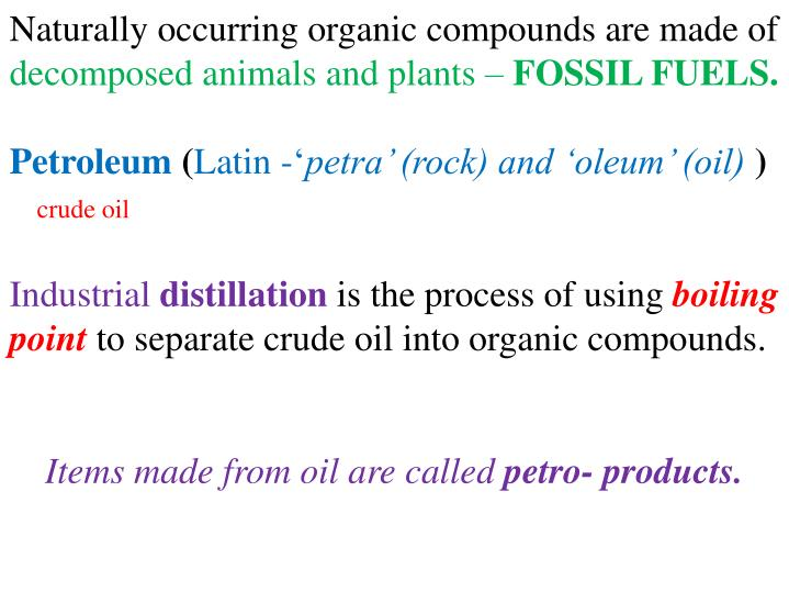 Naturally occurring organic compounds are made of