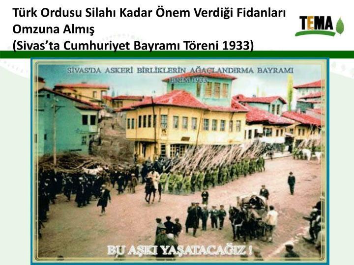 Türk Ordusu Silahı Kadar Önem Verdiği Fidanları Omzuna Almış