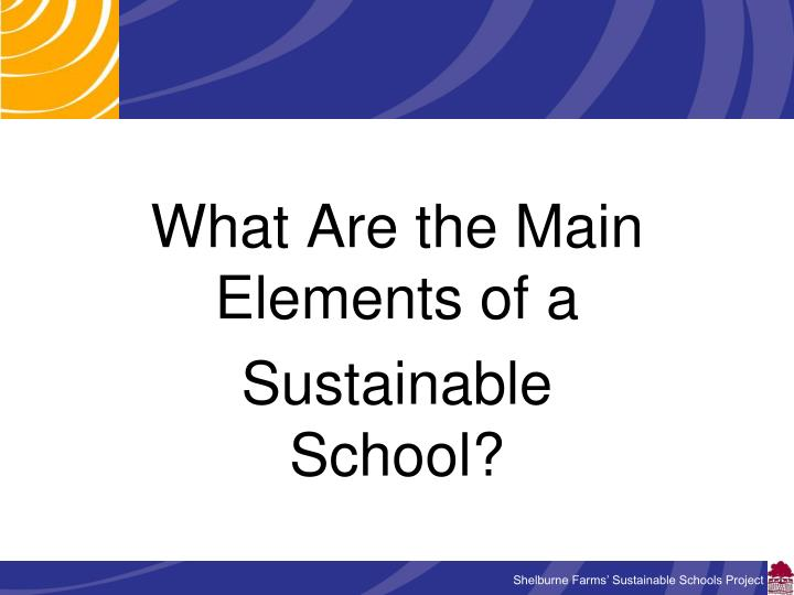what are the main elements of a sustainable school