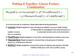 putting it together linear feature combination