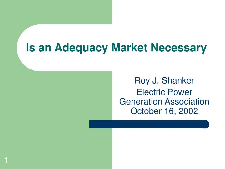 is an adequacy market necessary n.