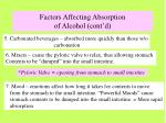 factors affecting absorption of alcohol cont d