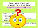 factors affecting absorption of alcohol what do you think