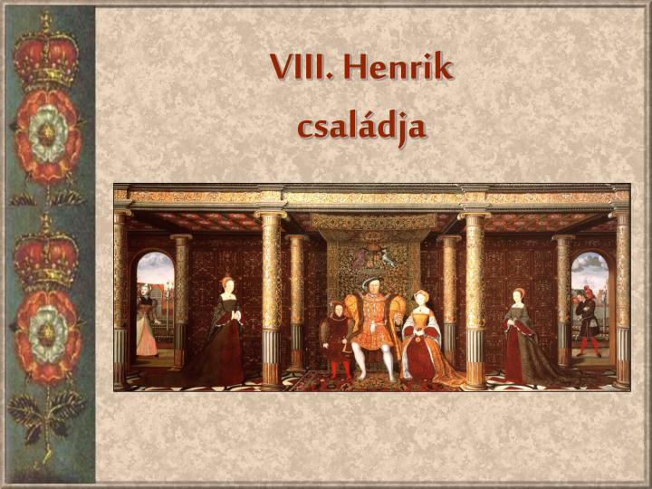 VIII. Henrik családja