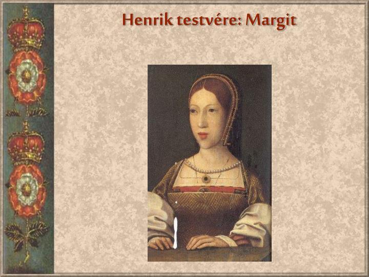 Henrik testvére: Margit