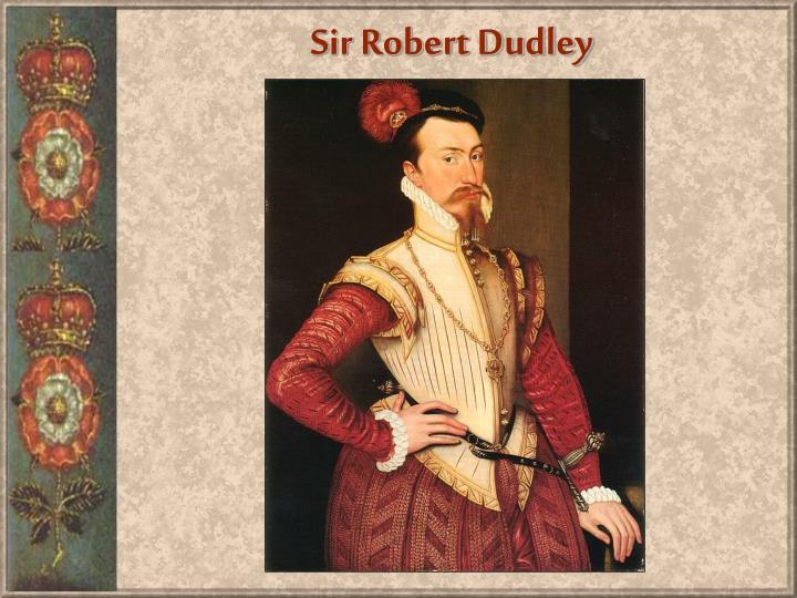 Sir Robert Dudley