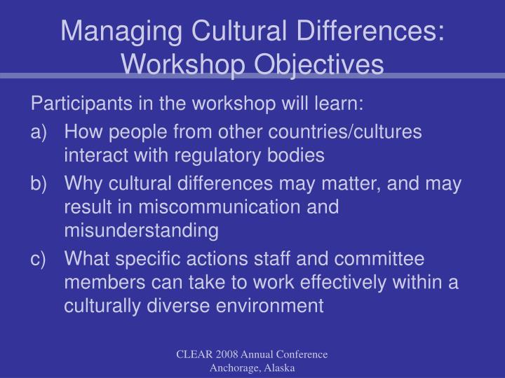 Managing Cultural Differences: Workshop Objectives