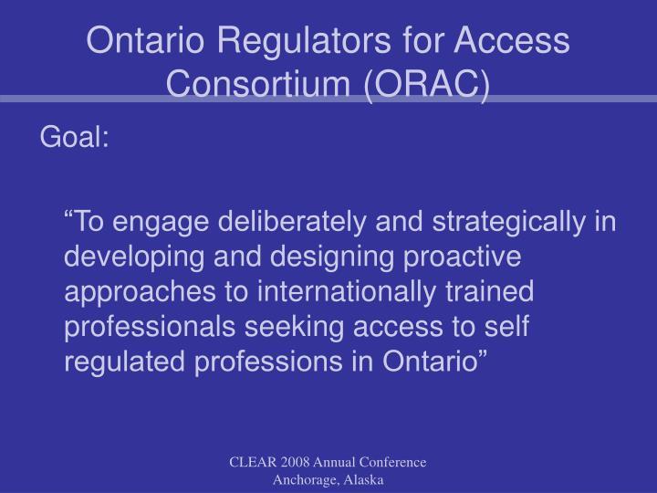 Ontario Regulators for Access Consortium (ORAC)
