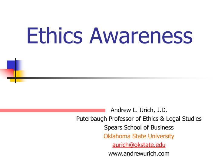 ethics awareness inventory Ethics awareness inventory essay sample every individual have their own views and perspectives on ethics majority of the people understand and agree with what is right and wrong, but they may actually vary on how to make their own ethical and moral decisions in life.
