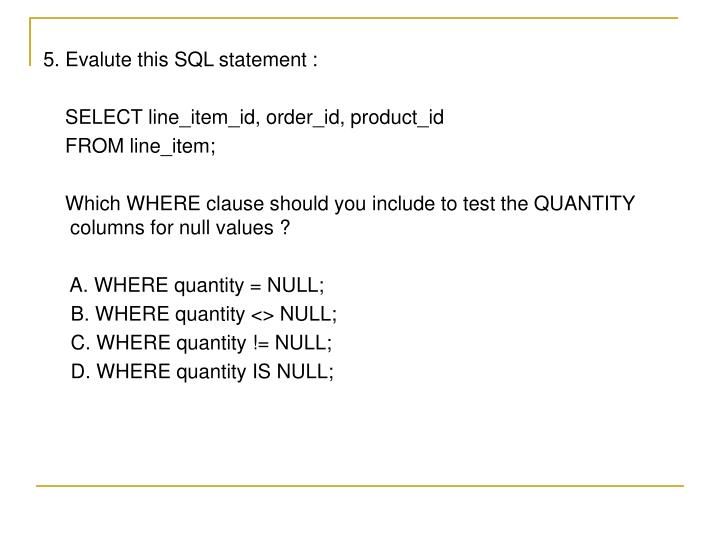 5. Evalute this SQL statement :
