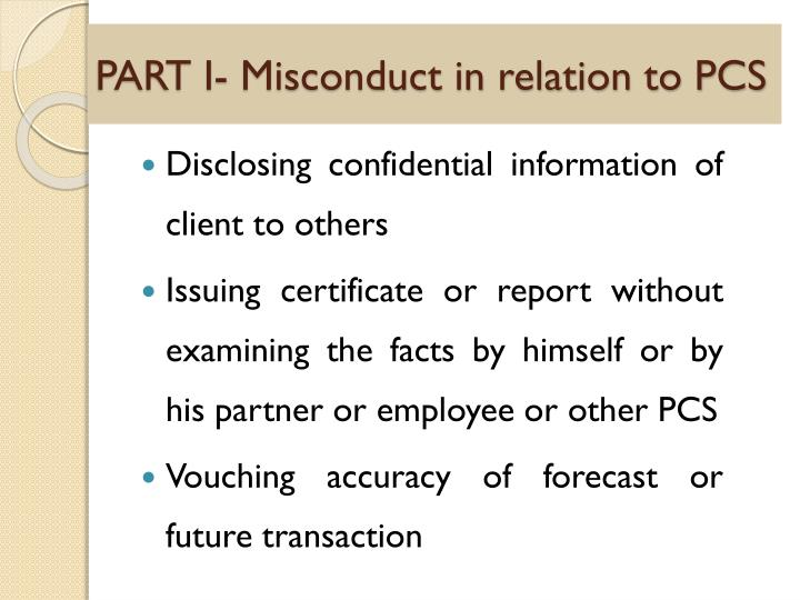 PART I- Misconduct in relation to PCS
