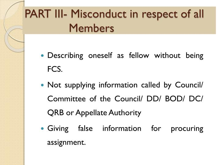PART III- Misconduct in respect of all 		Members
