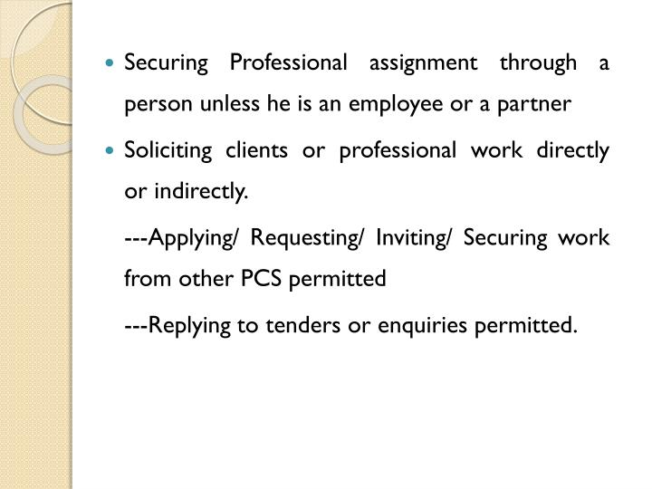 Securing Professional assignment through a person unless he is an employee or a partner