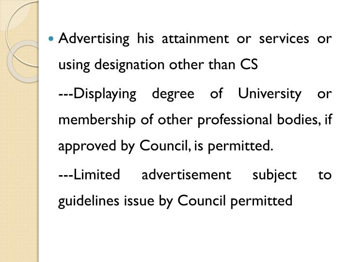 Advertising his attainment or services or using designation other than CS
