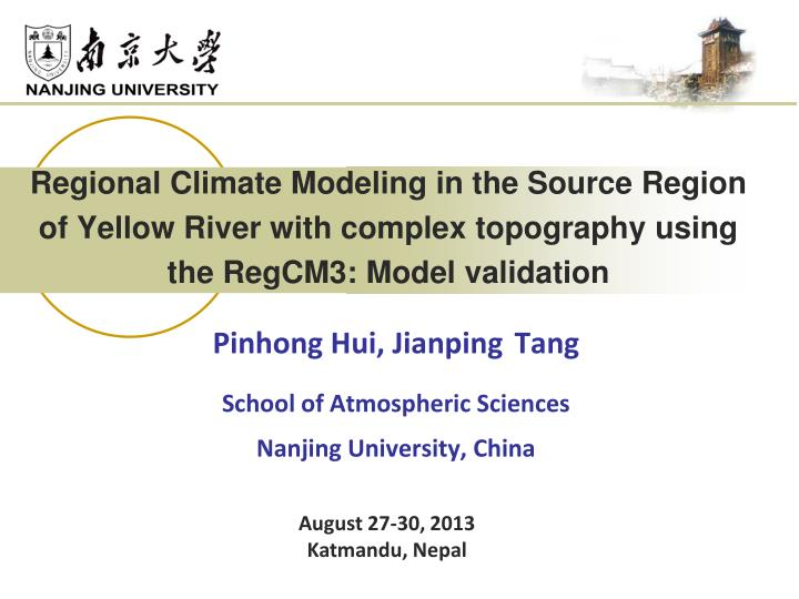 Regional Climate Modeling in the Source Region of Yellow River with complex topography using the Reg...