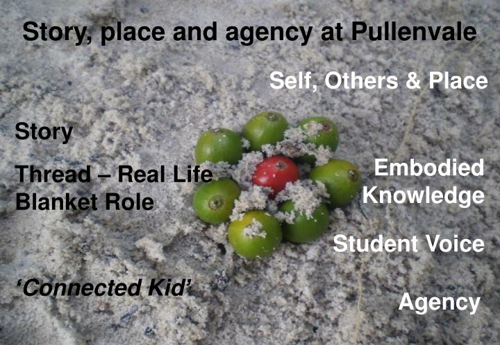 Story, place and agency at Pullenvale