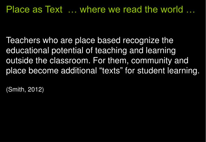 Place as Text  … where we read the world …