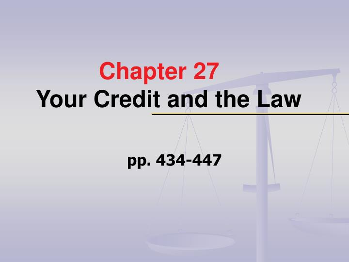 Chapter 27 your credit and the law