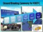 ground breaking ceremony for ksefc
