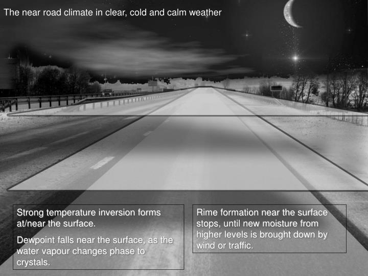 The near road climate in clear, cold and calm weather
