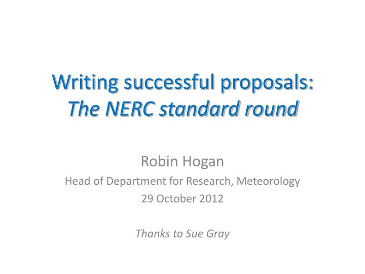Writing successful proposals the nerc standard round