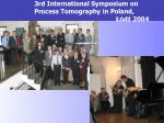 3rd international symposium on process tomography in poland d 2004