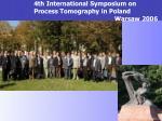 4th international symposium on process tomography in poland warsaw 2006